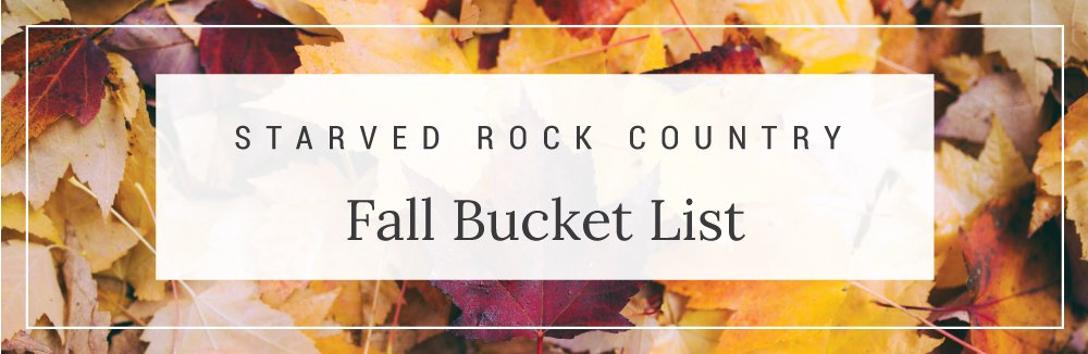 Starved Rock Country Fall Bucket List